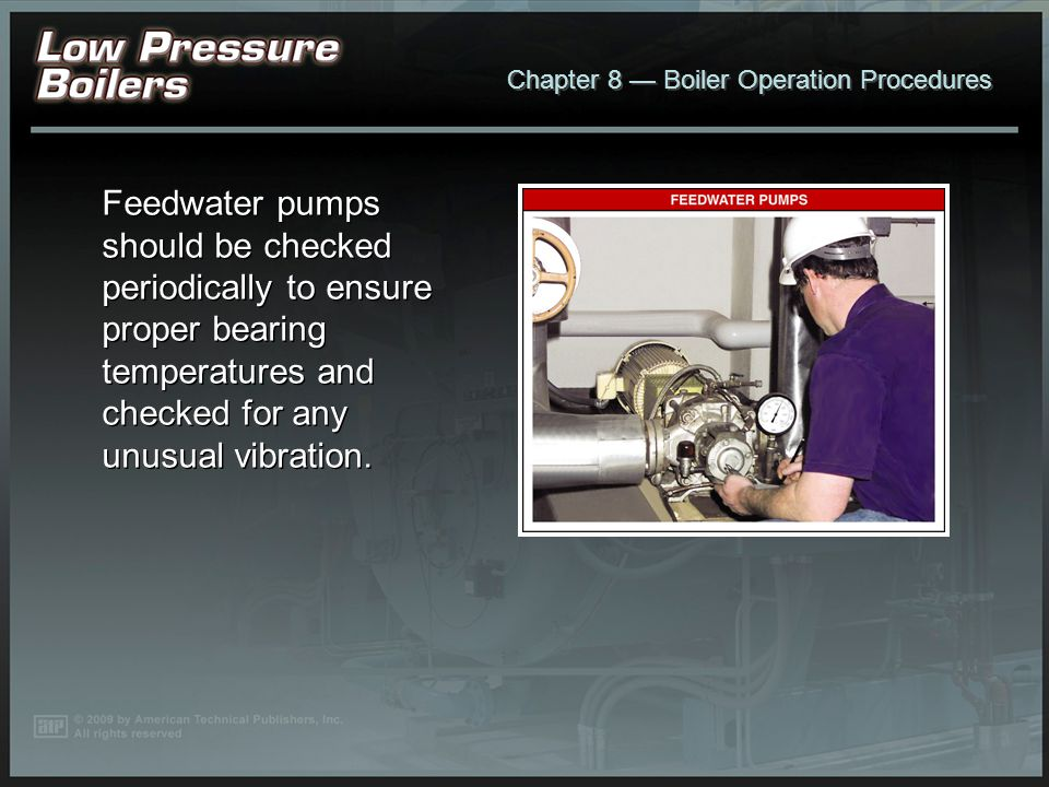 Chapter 8 Boiler Operation Procedures The burner is maintained and tested to ensure proper operation and maximum efficiency.