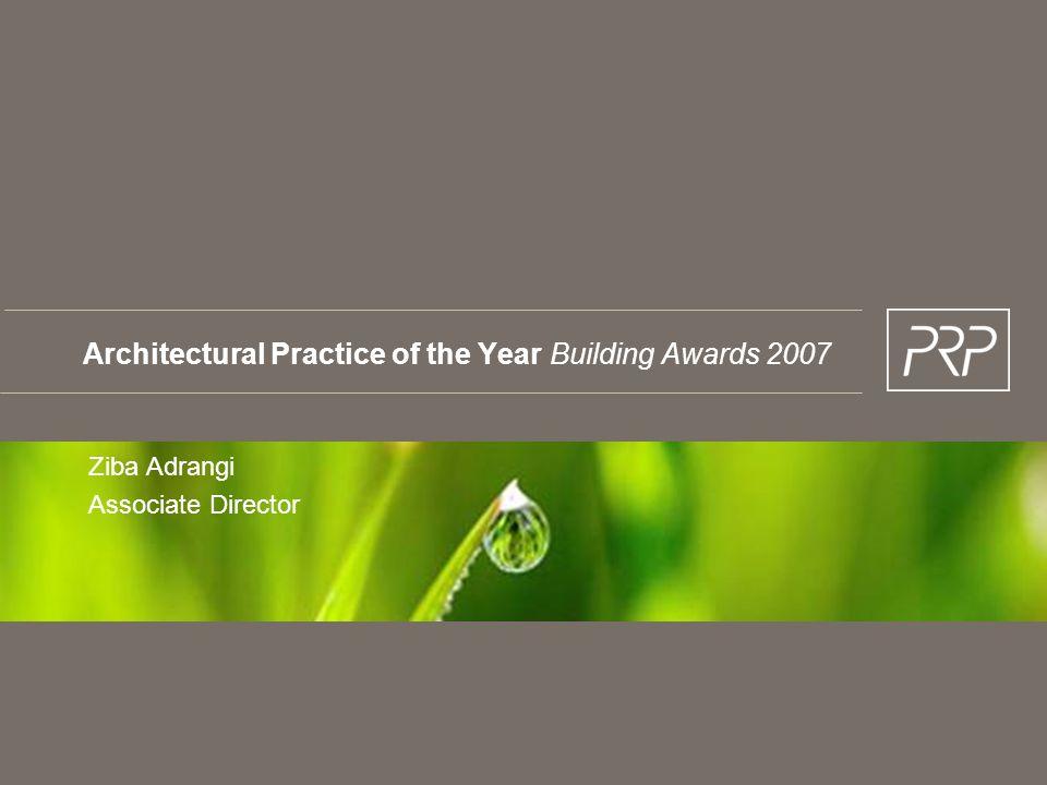 Architectural Practice of the Year Building Awards 2007 Ziba Adrangi Associate Director