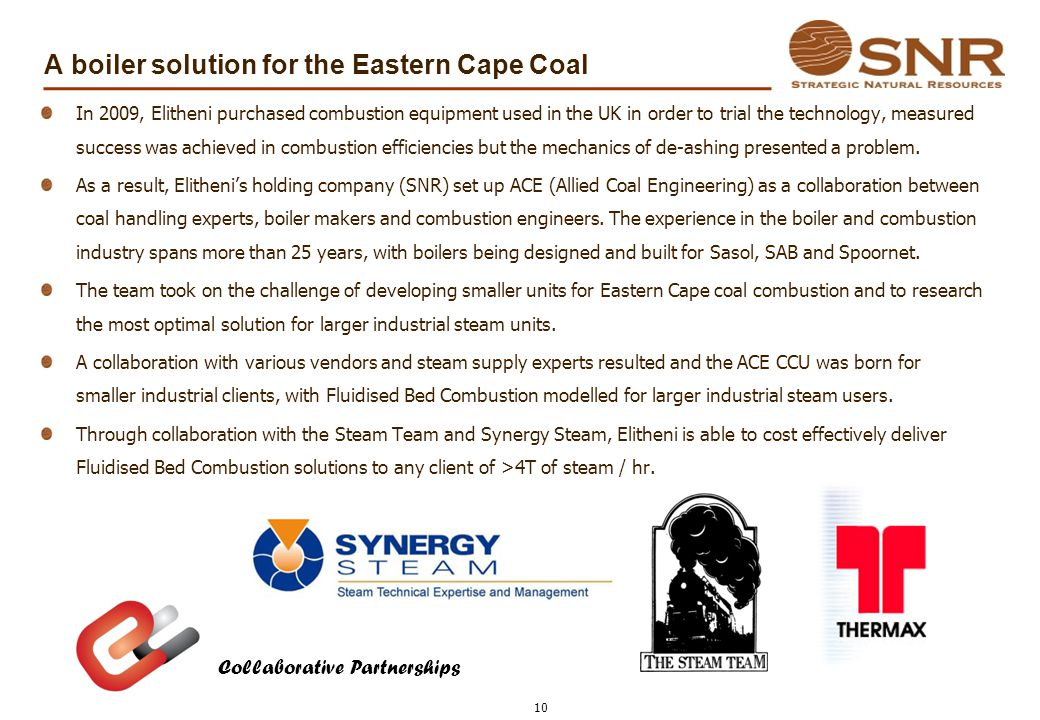 A boiler solution for the Eastern Cape Coal In 2009, Elitheni purchased combustion equipment used in the UK in order to trial the technology, measured