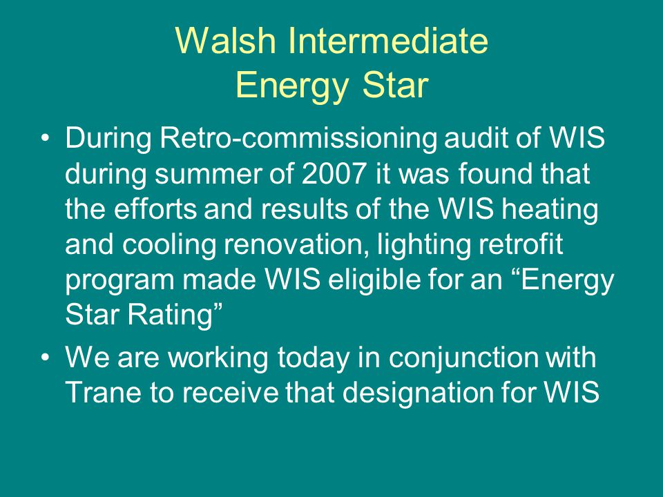 Walsh Intermediate Solar Roof Initiative Due to the extremely high cost of replacing the existing roof at Walsh and meeting the required ½ pitch per foot required by the state for reimbursement.