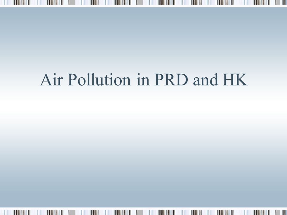 Air Pollution in PRD and HK