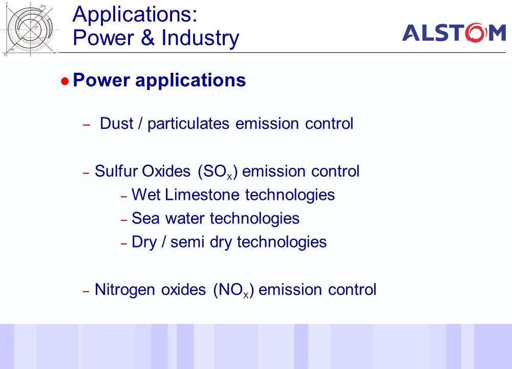 14 l Power applications – Dust / particulates emission control – Sulfur Oxides (SO x ) emission control – Wet Limestone technologies – Sea water techn