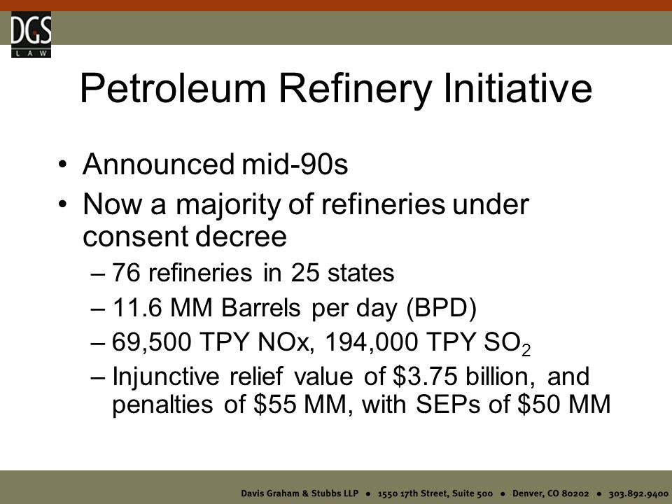 June 2005 Settlements 18 refineries covered Valero and Tesoro –$700 MM in new controls Sunoco –$285 MM in new controls Negotiations with 11 refiners/24 refineries Starting to focus upstream?