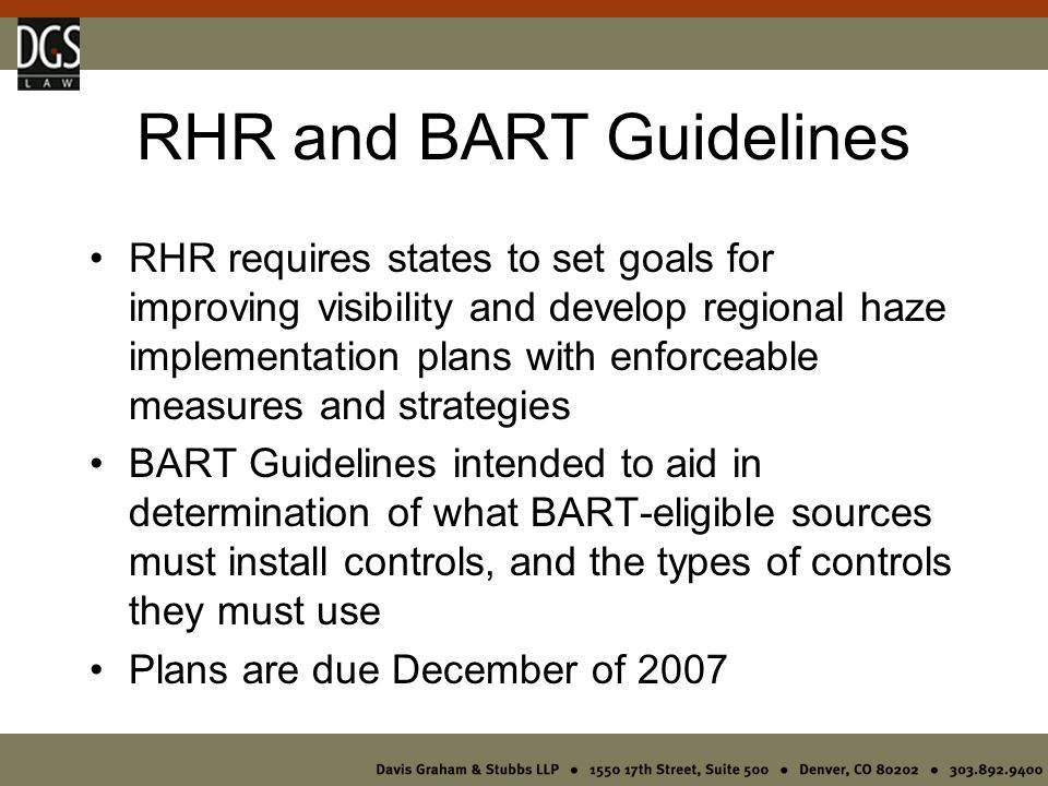 BART Guidelines – 5 Factors Cost of Controls Impact of controls on energy usage or non-air quality environmental impacts Remaining useful life of equipment Existing emission controls in place Visibility improvements resulting from additional controls via BART