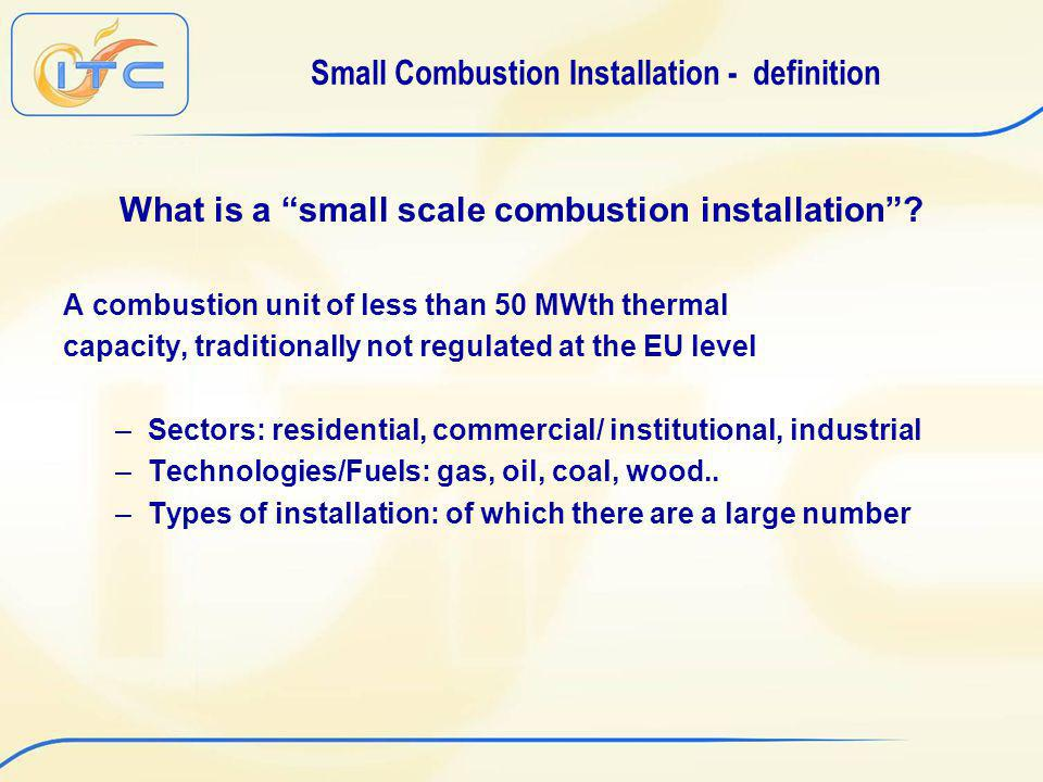 Small Combustion Installation - definition What is a small scale combustion installation.