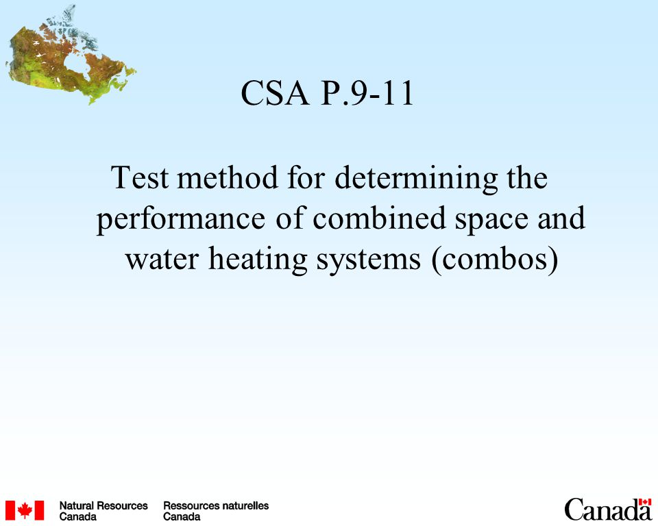 CSA P.9-11 Test method for determining the performance of combined space and water heating systems (combos)