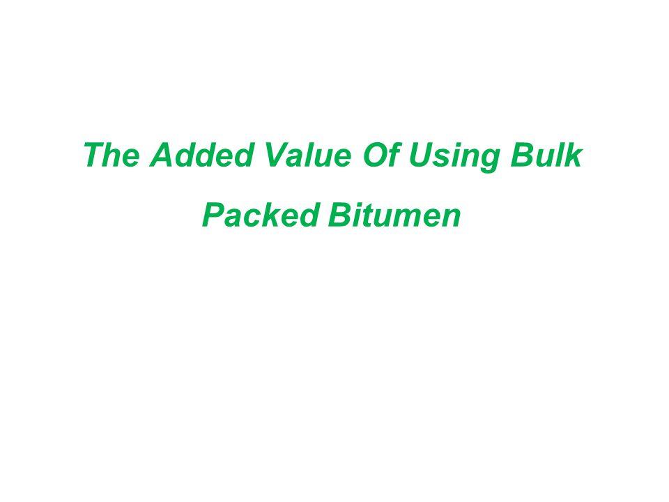 The Added Value Of Using Bulk Packed Bitumen