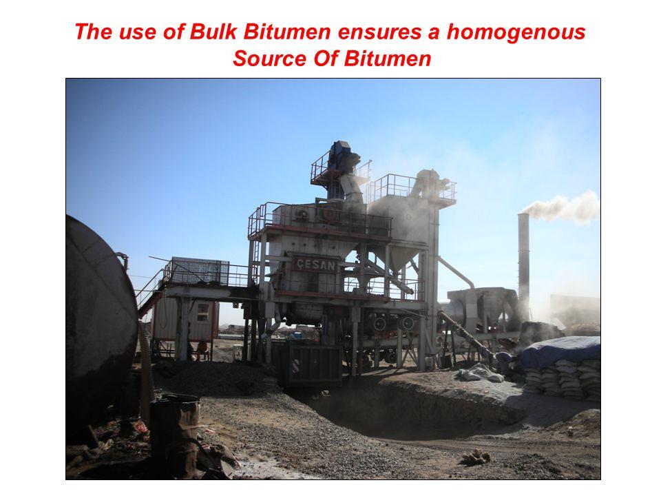 The use of Bulk Bitumen ensures a homogenous Source Of Bitumen
