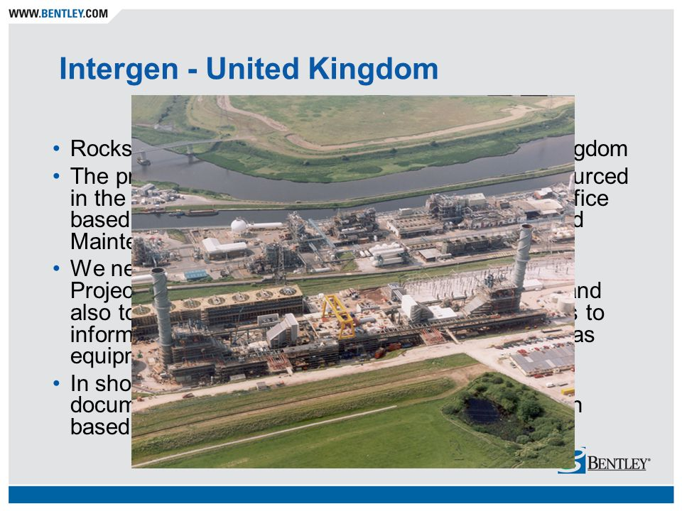 Intergen - United Kingdom Rocksavage & Coryton Power Plants – United Kingdom The project goal was to enable plant data to be sourced in the simplest a