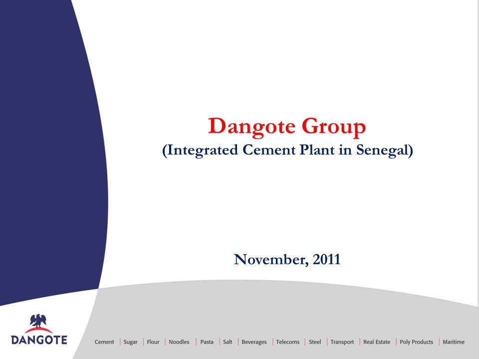 November, 2011 Dangote Group (Integrated Cement Plant in Senegal)