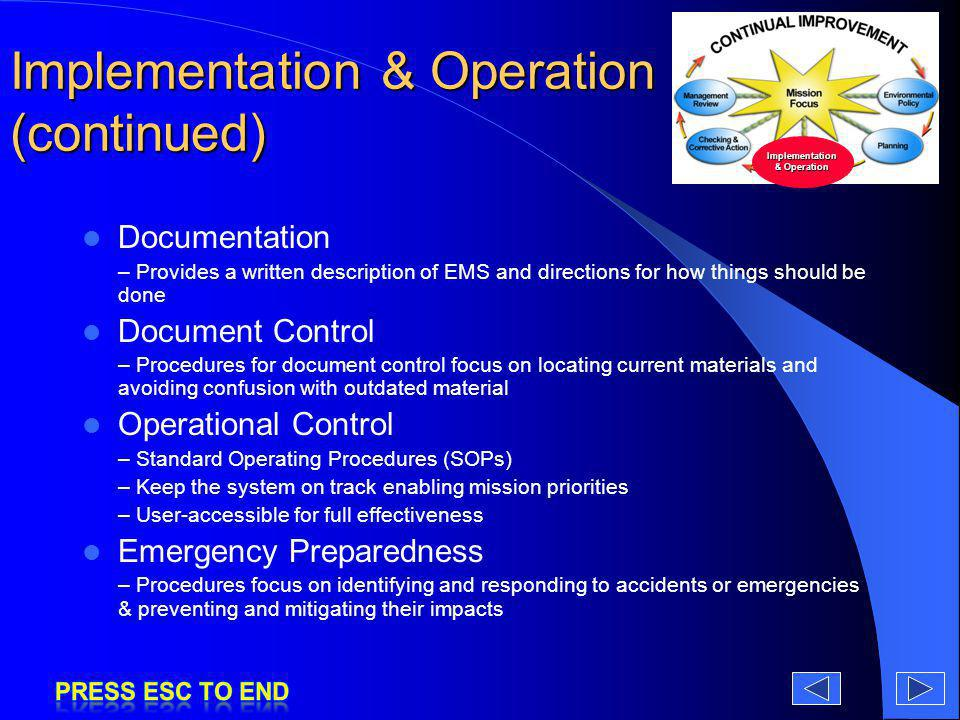 Implementation & Operation (continued) Documentation – Provides a written description of EMS and directions for how things should be done Document Con