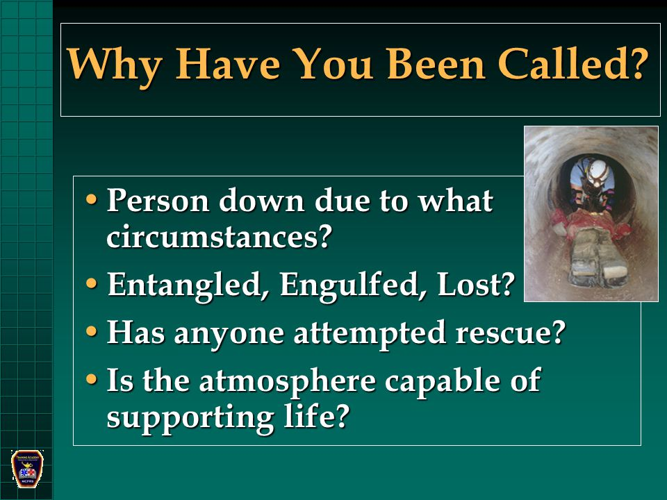 Why Have You Been Called. Person down due to what circumstances.