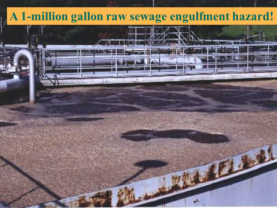 A 1-million gallon raw sewage engulfment hazard!