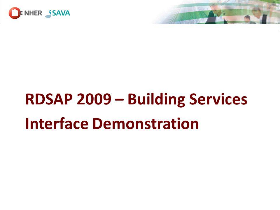 RDSAP 2009 – Building Services Interface Demonstration