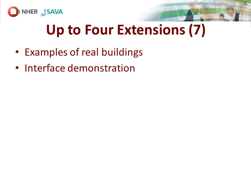 Up to Four Extensions (7) Examples of real buildings Interface demonstration