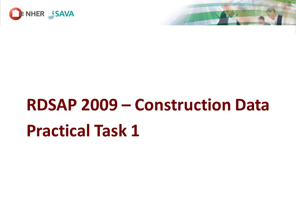 RDSAP 2009 – Construction Data Practical Task 1