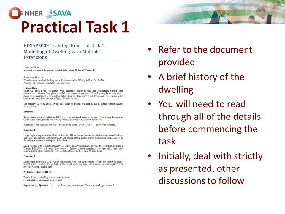 Refer to the document provided A brief history of the dwelling You will need to read through all of the details before commencing the task Initially, deal with strictly as presented, other discussions to follow