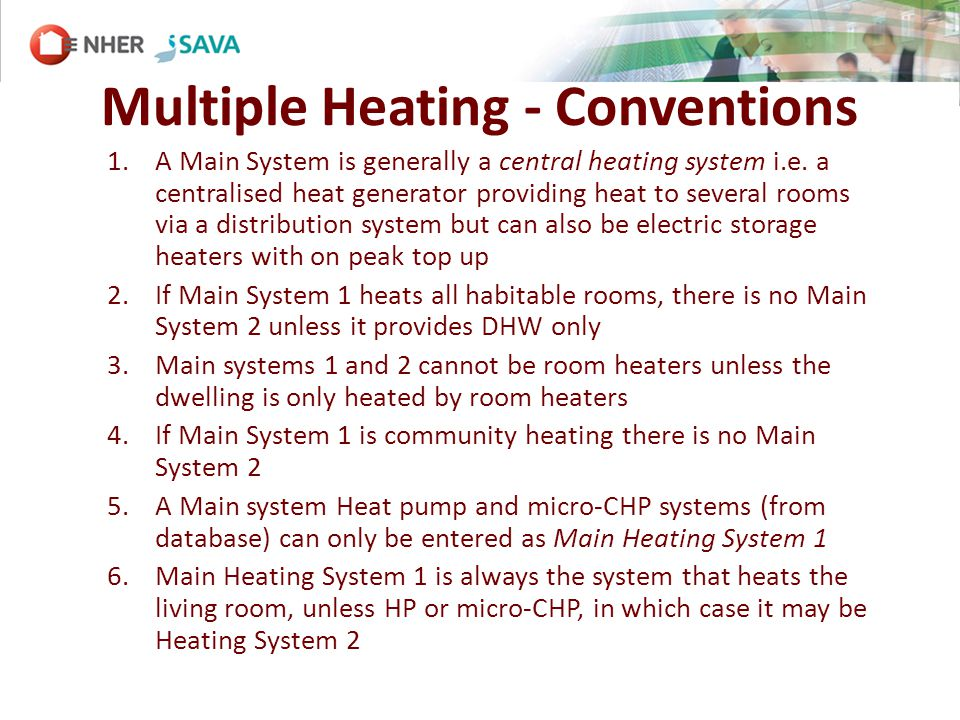 Multiple Heating - Conventions 1.A Main System is generally a central heating system i.e.