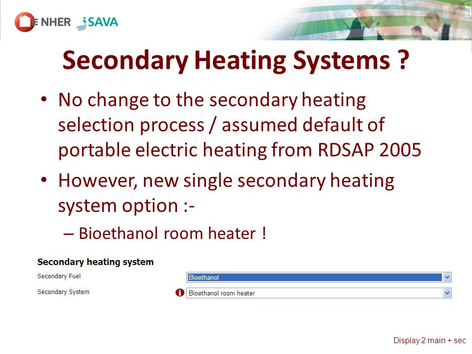 Secondary Heating Systems .