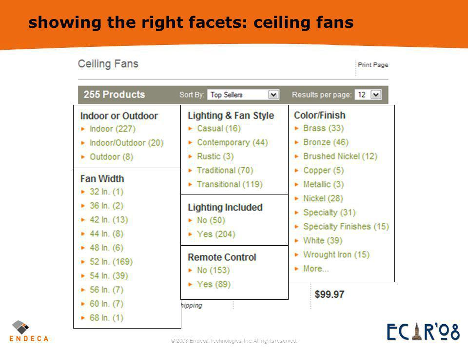 © 2008 Endeca Technologies, Inc. All rights reserved. 19 showing the right facets: ceiling fans
