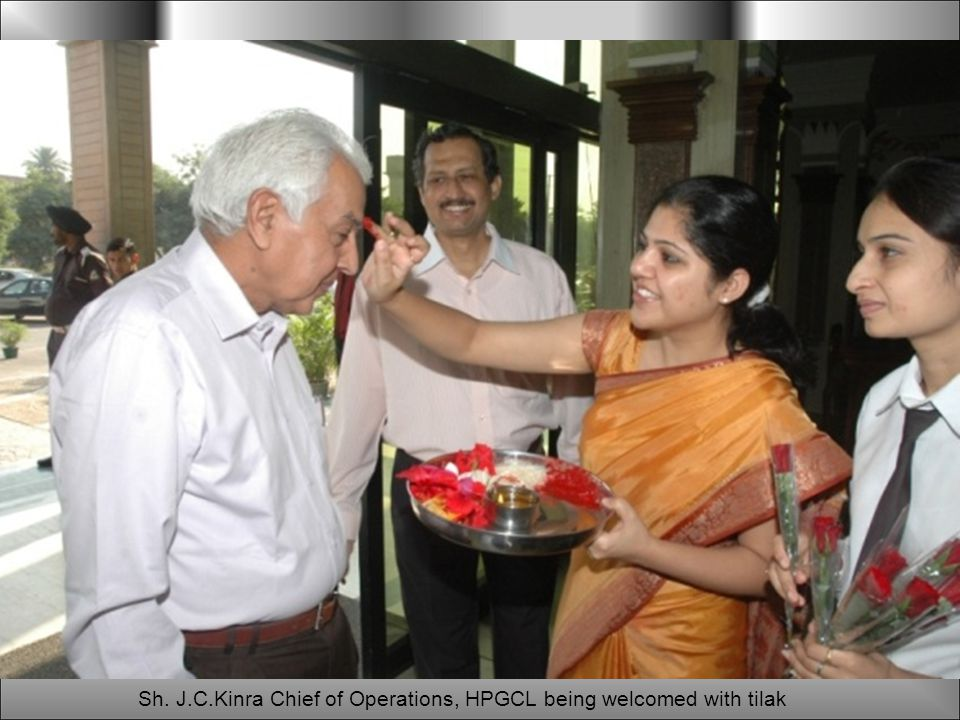 Sh. J.C.Kinra Chief of Operations, HPGCL being welcomed with tilak
