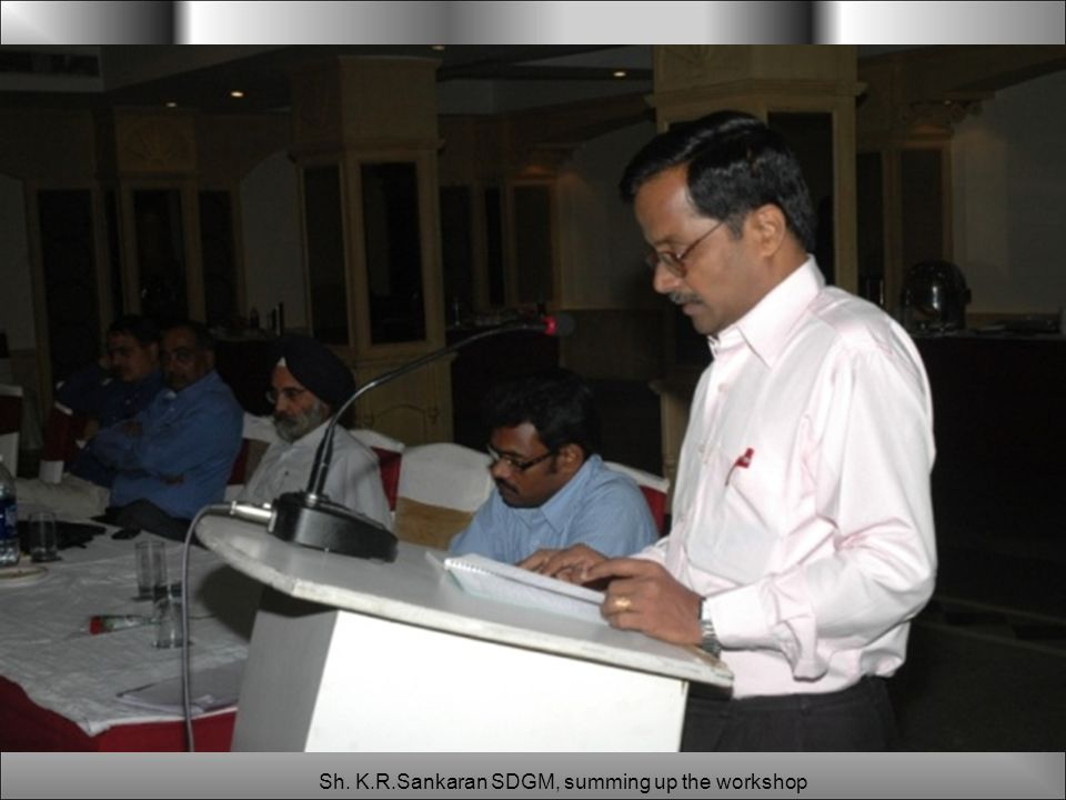 Sh. K.R.Sankaran SDGM, summing up the workshop