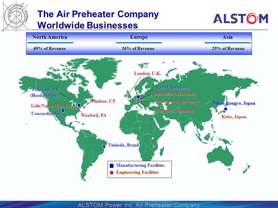 ALSTOM Power Inc. Air Preheater Company The Air Preheater Company Worldwide Businesses Lisle/Naperville, IL Concordia, KS Wellsville, NY (Headquarters