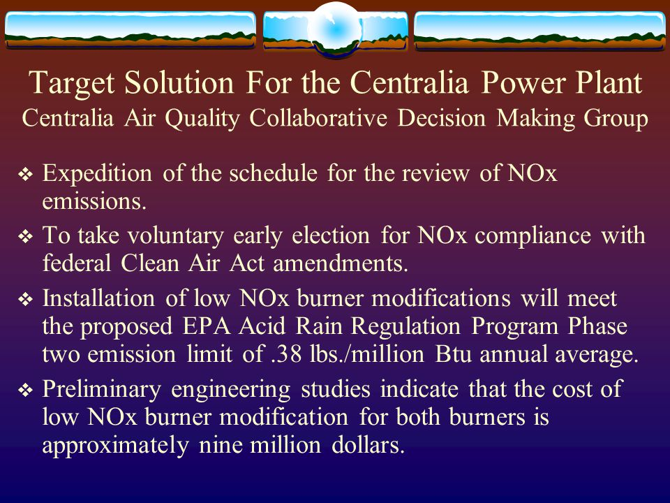 Target Solution For the Centralia Power Plant Centralia Air Quality Collaborative Decision Making Group Expedition of the schedule for the review of NOx emissions.