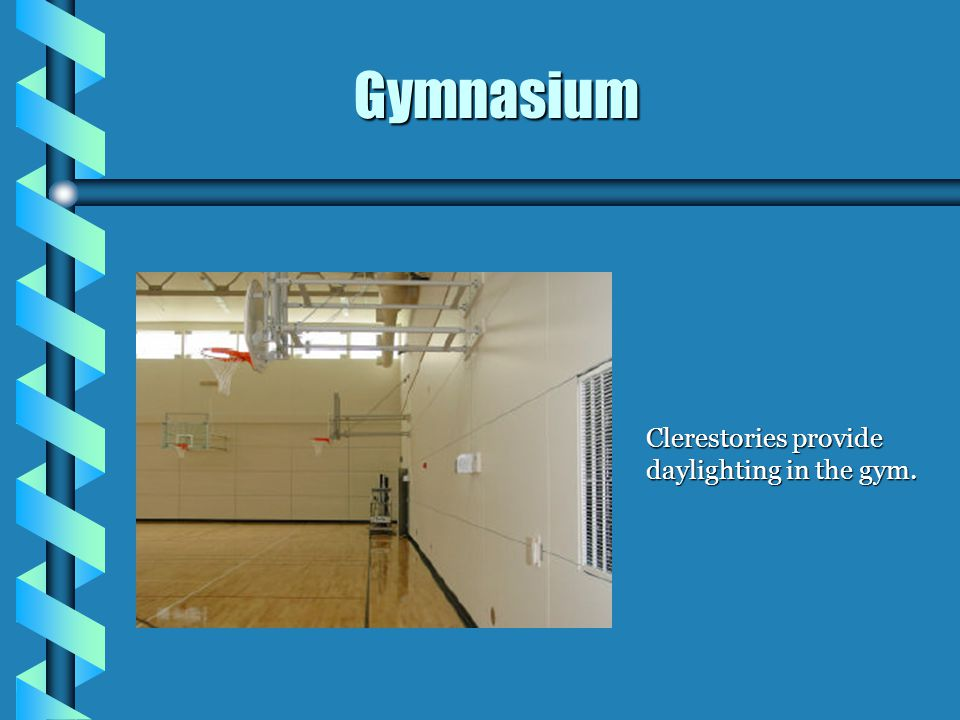 Clerestories provide daylighting in the gym. Gymnasium