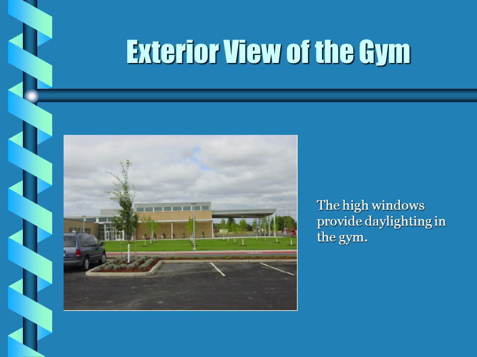 Exterior View of the Gym The high windows provide daylighting in the gym.