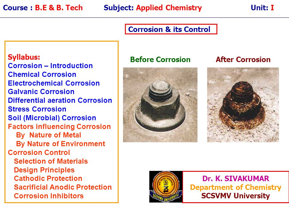 Corrosion Control Deaeration Presence of more O 2 is harmful and it increases the corrosion rate.