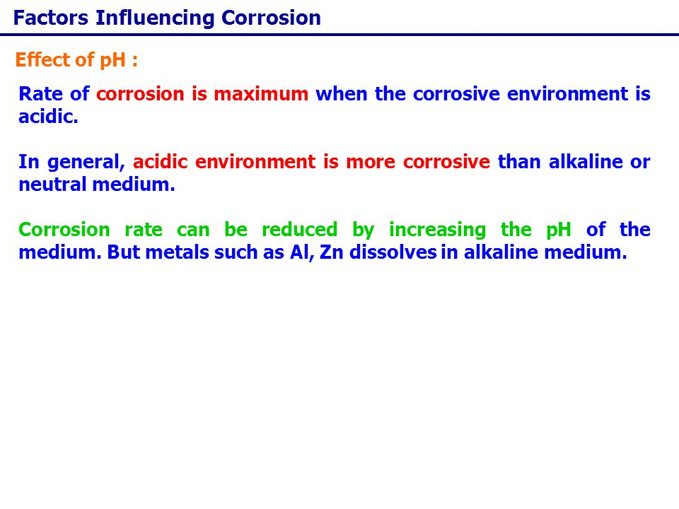 Corrosion Control Important Design Principles: Avoid angles and pockets in which water can collect.
