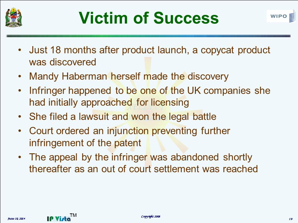Victim of Success Just 18 months after product launch, a copycat product was discovered Mandy Haberman herself made the discovery Infringer happened to be one of the UK companies she had initially approached for licensing She filed a lawsuit and won the legal battle Court ordered an injunction preventing further infringement of the patent The appeal by the infringer was abandoned shortly thereafter as an out of court settlement was reached June 10, 2014 Copyright 2008 19