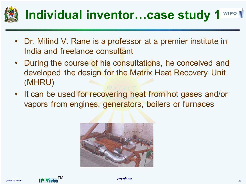 Individual inventor…case study 1 Dr. Milind V.