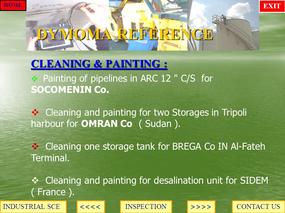 DYMOMA REFERENCE CLEANING & PAINTING : CONTACT USINSPECTION HOME >>>><<<< INDUSTRIAL SCE EXIT Painting of pipelines in ARC 12 C/S for SOCOMENIN Co.
