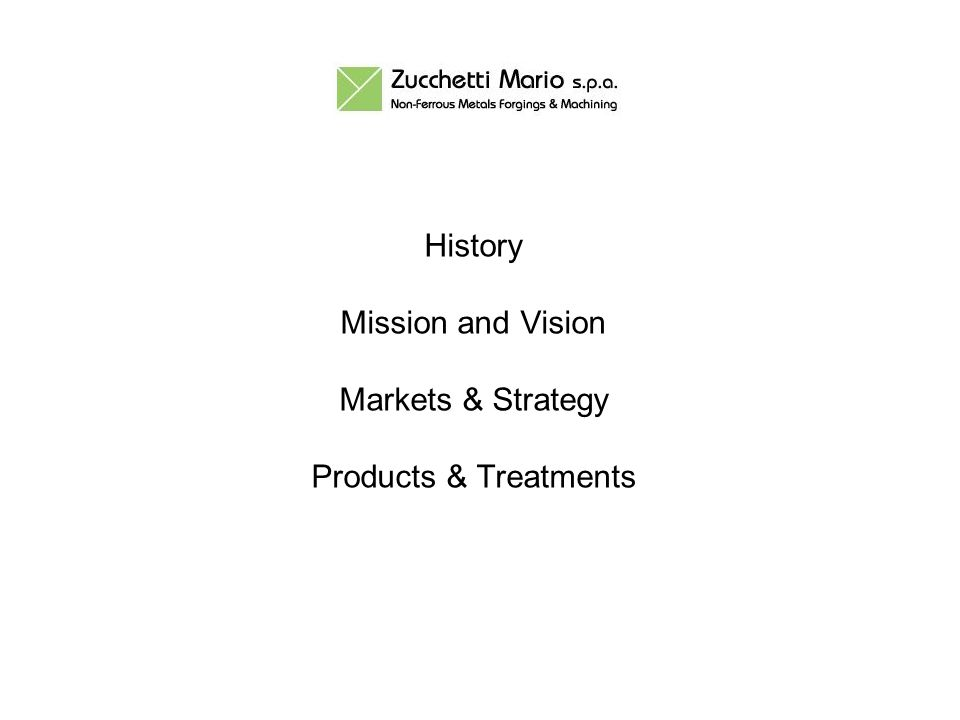 History Mission and Vision Markets & Strategy Products & Treatments