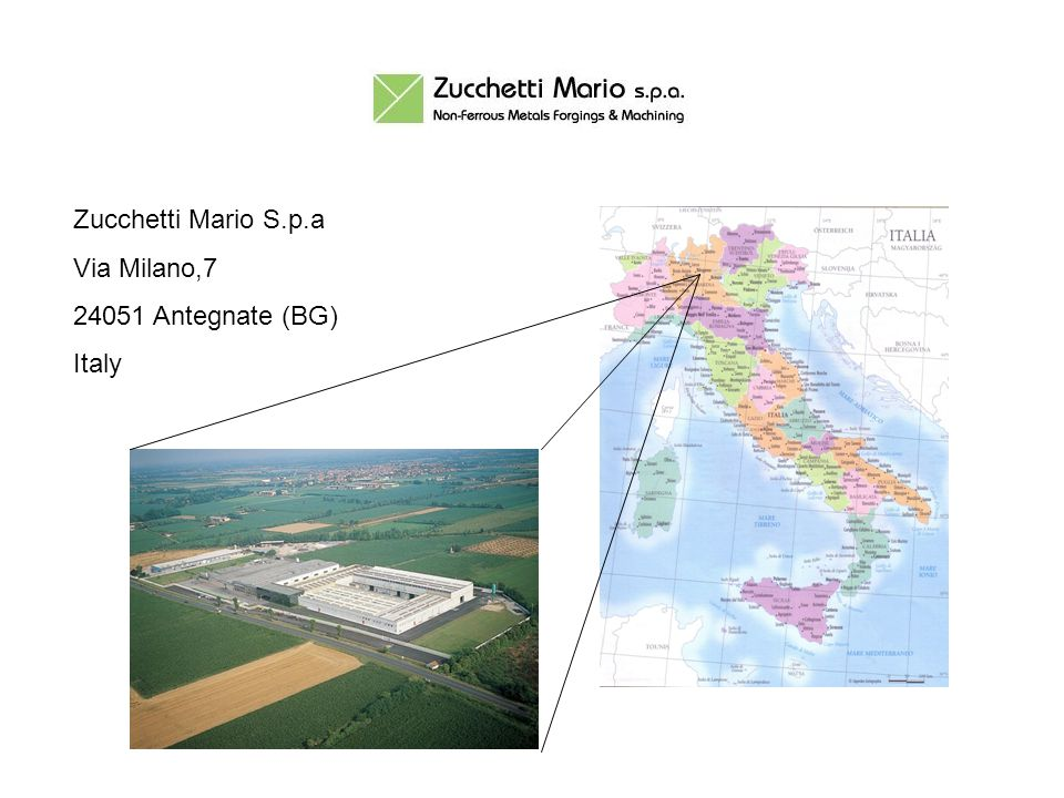 Meet us to our web sites: www.zucchettimario.it www.divisionealluminio.it