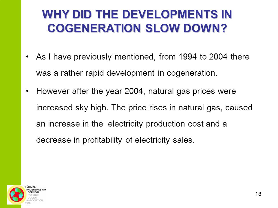 18 WHY DID THE DEVELOPMENTS IN COGENERATION SLOW DOWN.