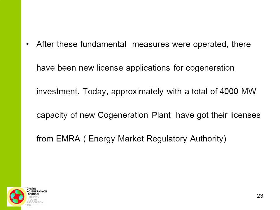 23 After these fundamental measures were operated, there have been new license applications for cogeneration investment.