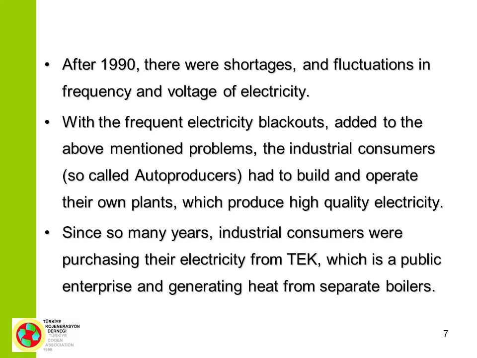 7 After 1990, there were shortages, and fluctuations in frequency and voltage of electricity.After 1990, there were shortages, and fluctuations in fre