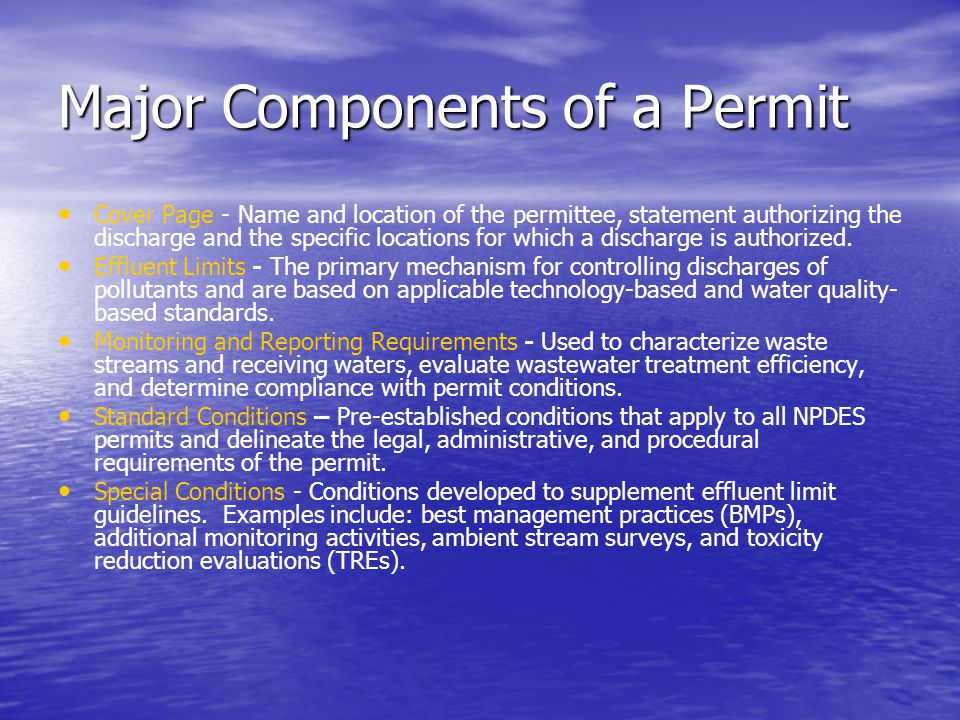 Major Components of a Permit Cover Page - Name and location of the permittee, statement authorizing the discharge and the specific locations for which