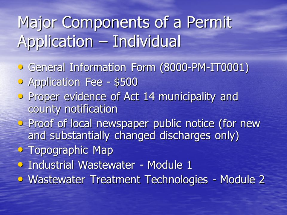 Major Components of a Permit Application – Individual General Information Form (8000-PM-IT0001) General Information Form (8000-PM-IT0001) Application