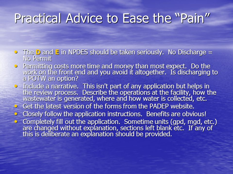 Practical Advice to Ease the Pain The D and E in NPDES should be taken seriously. No Discharge = No Permit The D and E in NPDES should be taken seriou
