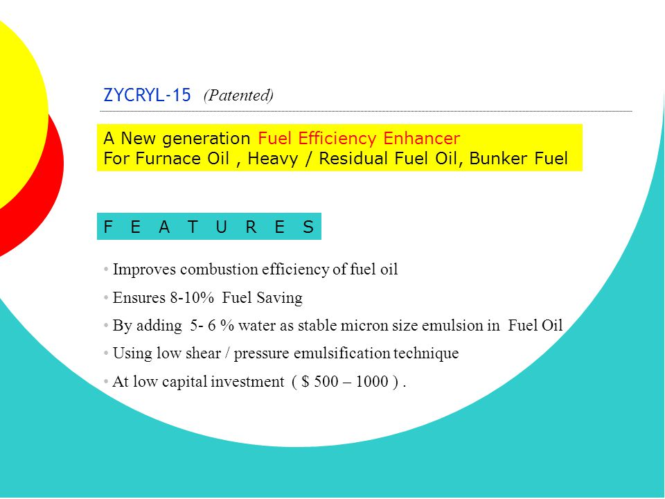 PROCESS OF COMPLETE COMBUSTION WITH ZYCRYL-15 EMULSION Oil droplet size 100 microns Water-Oil emulsion Below 100 degree C.