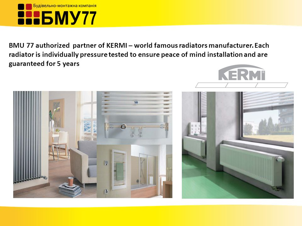 BMU 77 authorized partner of KERMI – world famous radiators manufacturer.