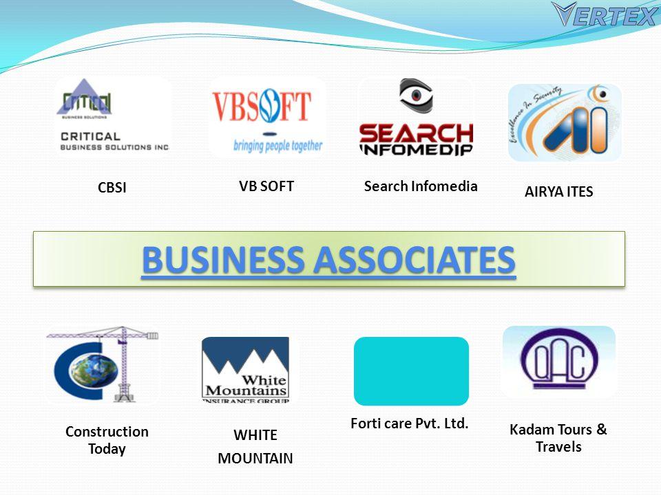 CBSI VB SOFTSearch Infomedia AIRYA ITES Construction Today WHITE MOUNTAIN Forti care Pvt. Ltd. Kadam Tours & Travels BUSINESS ASSOCIATES