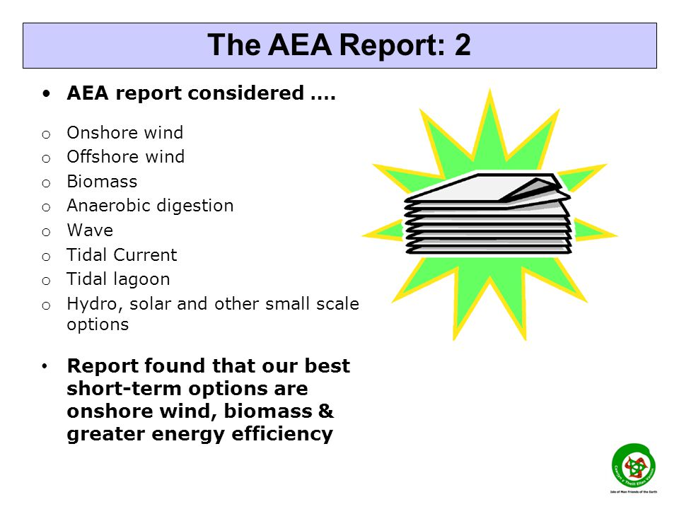 AEA report considered …. o Onshore wind o Offshore wind o Biomass o Anaerobic digestion o Wave o Tidal Current o Tidal lagoon o Hydro, solar and other