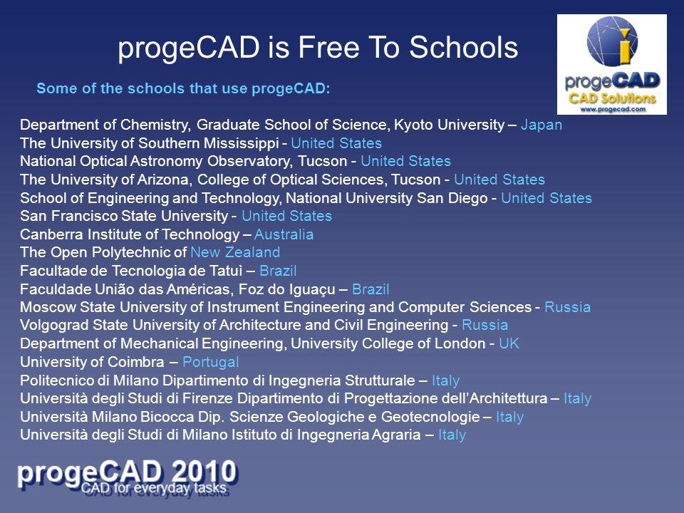 progeCAD is Free To Schools Department of Chemistry, Graduate School of Science, Kyoto University – Japan The University of Southern Mississippi - Uni