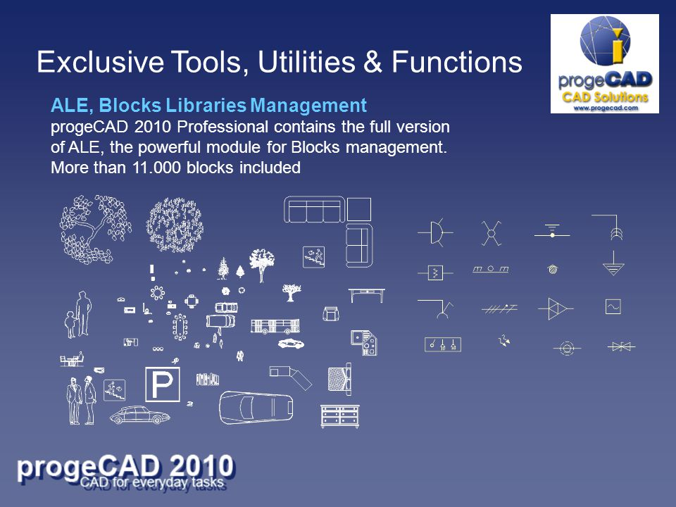 ALE, Blocks Libraries Management progeCAD 2010 Professional contains the full version of ALE, the powerful module for Blocks management. More than 11.