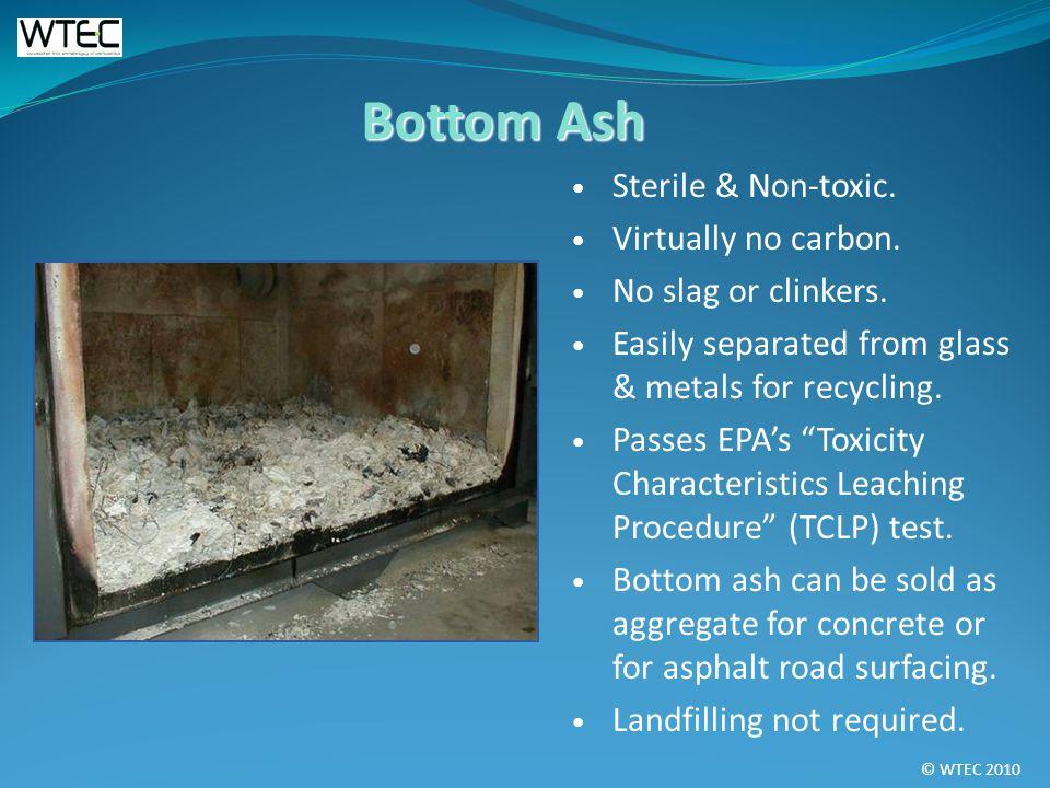 © WTEC 2010 Sterile & Non-toxic. Virtually no carbon.